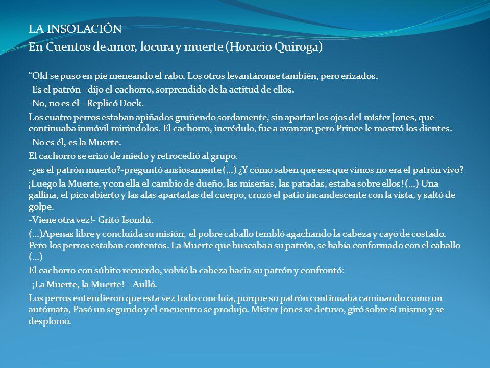 En Cuentos de amor, locura y muerte (Horacio Quiroga)