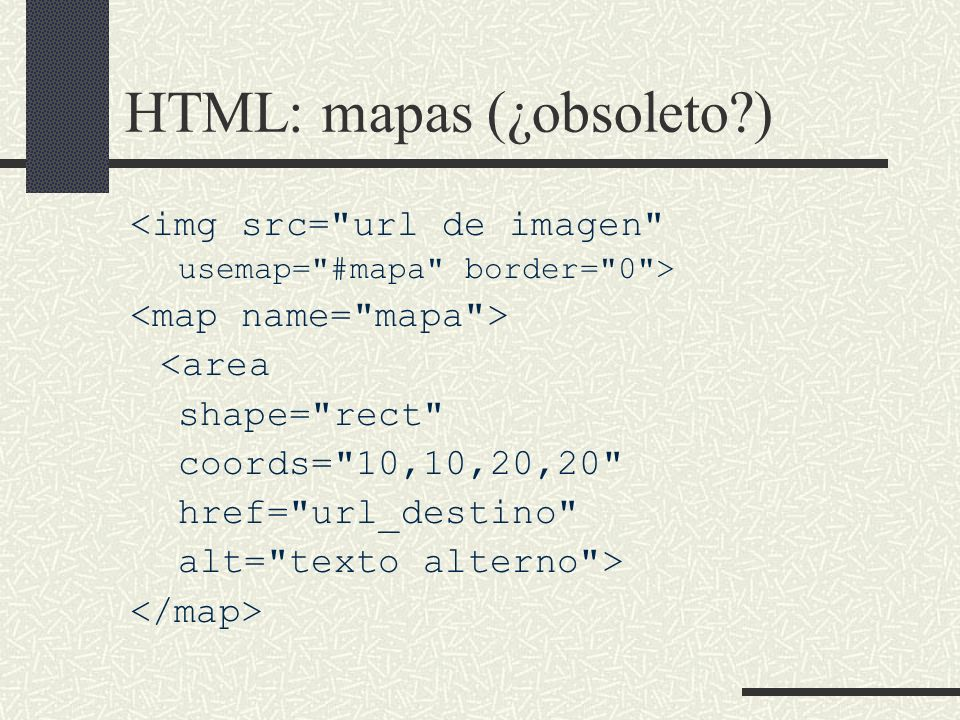 HTML: mapas (¿obsoleto )