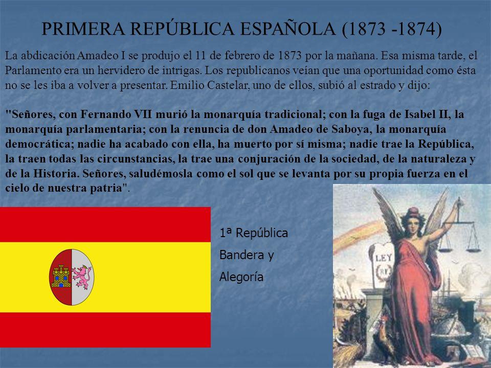 PRIMERA REPÚBLICA ESPAÑOLA (1873 -1874)