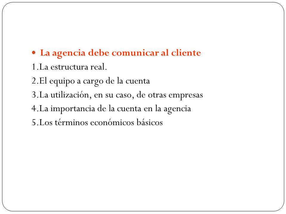 La agencia debe comunicar al cliente
