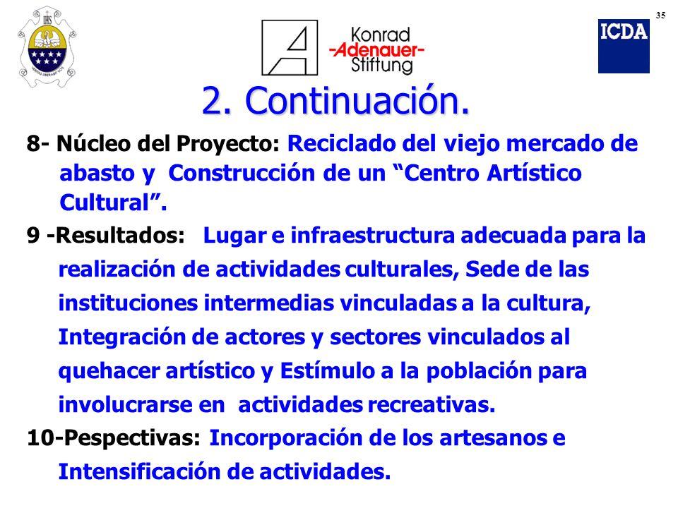 2. Continuación. abasto y Construcción de un Centro Artístico