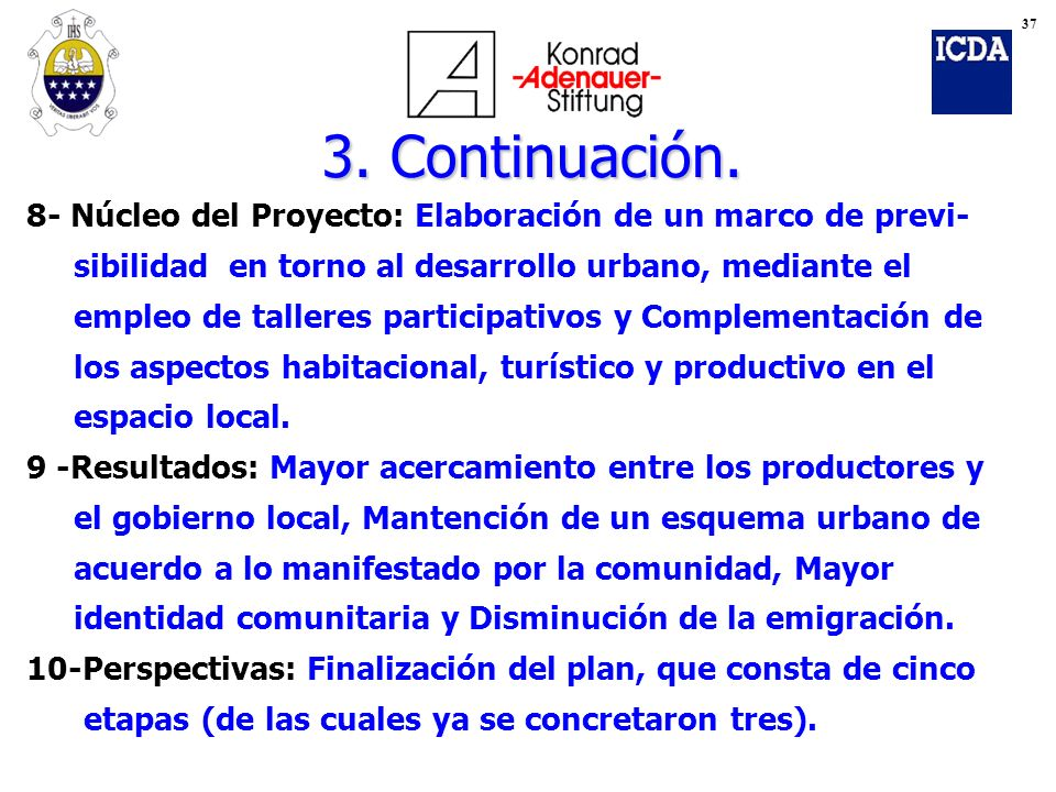 37 3. Continuación. 8- Núcleo del Proyecto: Elaboración de un marco de previ- sibilidad en torno al desarrollo urbano, mediante el.