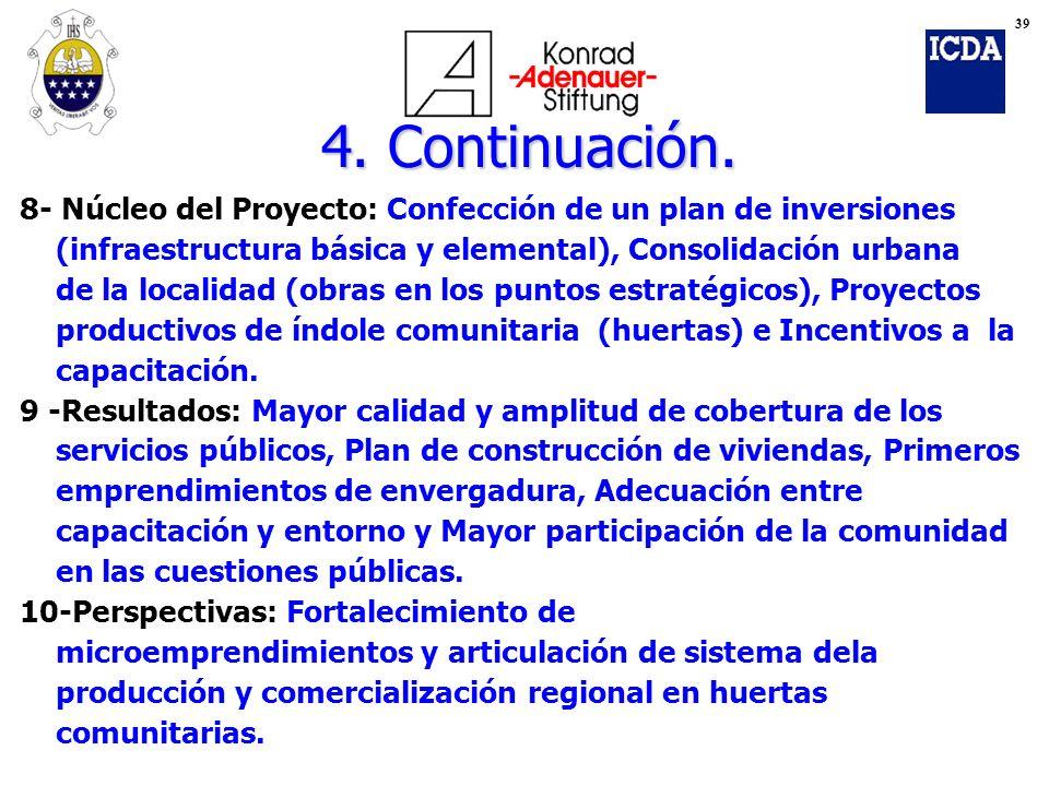 39 4. Continuación. 8- Núcleo del Proyecto: Confección de un plan de inversiones. (infraestructura básica y elemental), Consolidación urbana.