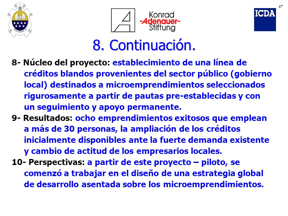 47 8. Continuación. 8- Núcleo del proyecto: establecimiento de una línea de. créditos blandos provenientes del sector público (gobierno.