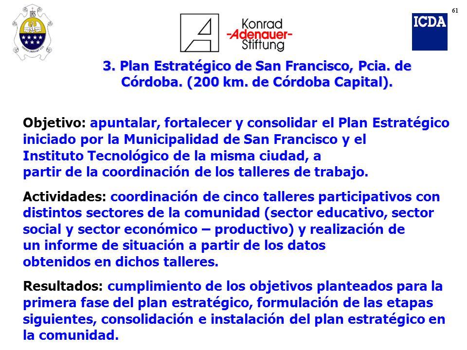 Objetivo: apuntalar, fortalecer y consolidar el Plan Estratégico