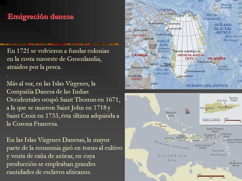 Emigración danesaEn 1721 se volvieron a fundar colonias en la costa suroeste de Groenlandia, atraídos por la pesca.