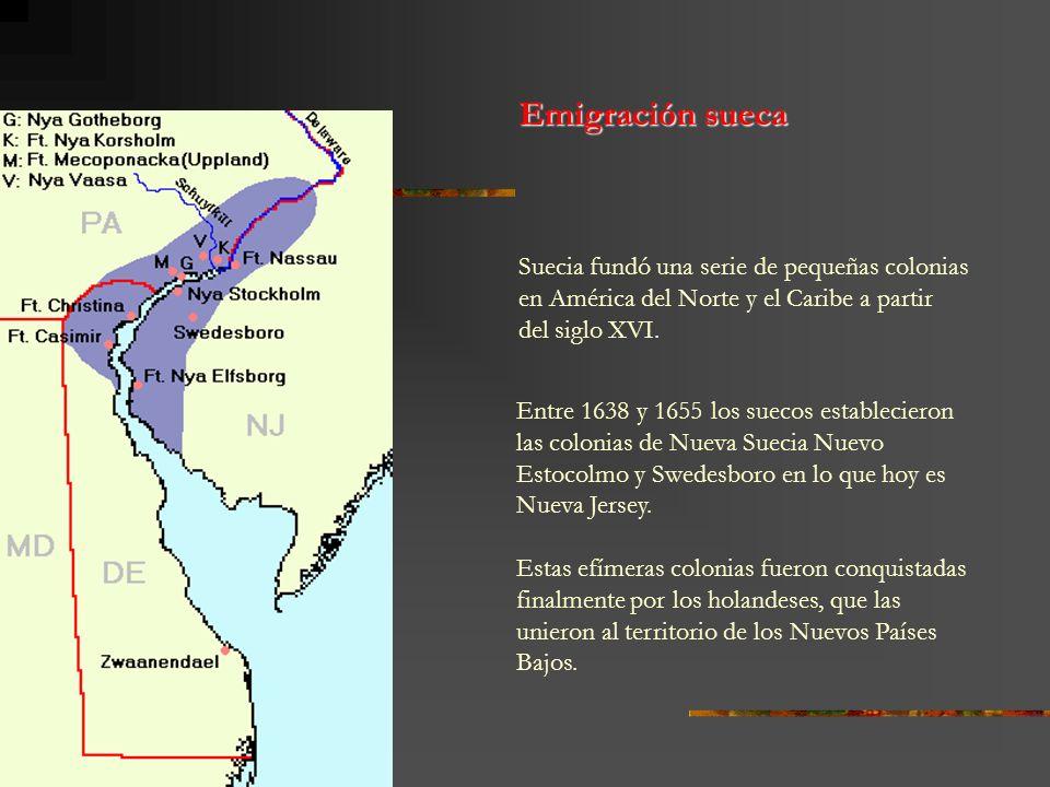 Emigración suecaSuecia fundó una serie de pequeñas colonias en América del Norte y el Caribe a partir del siglo XVI.
