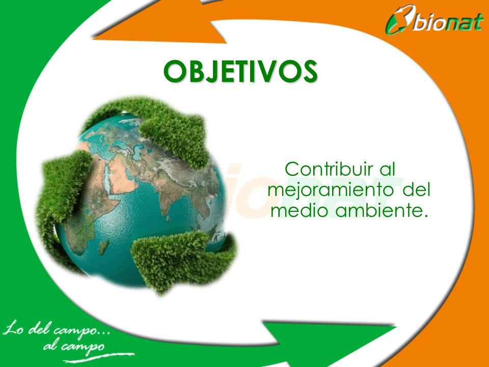 Contribuir al mejoramiento del medio ambiente.