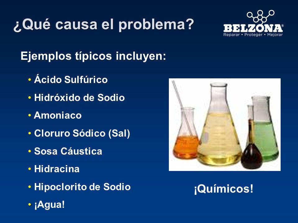 ¿Qué causa el problema Ejemplos típicos incluyen: ¡Químicos!