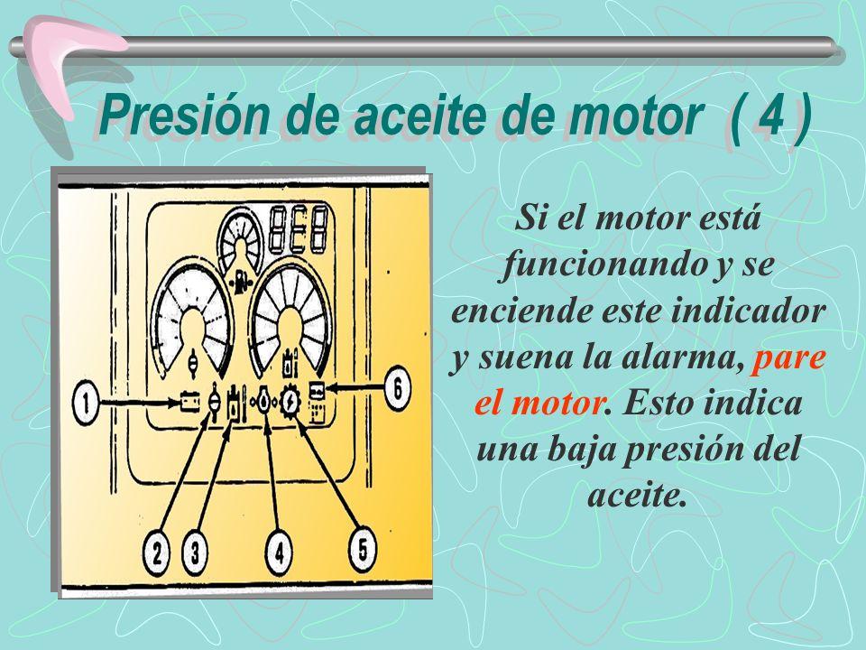 Presión de aceite de motor ( 4 )
