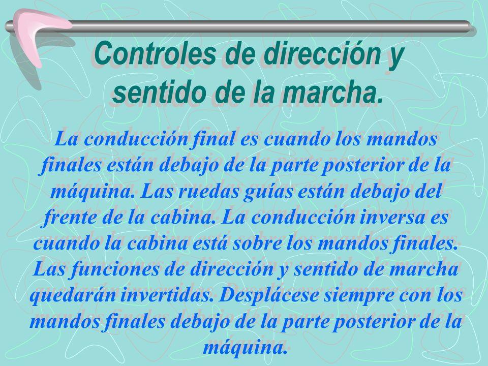 Controles de dirección y sentido de la marcha.