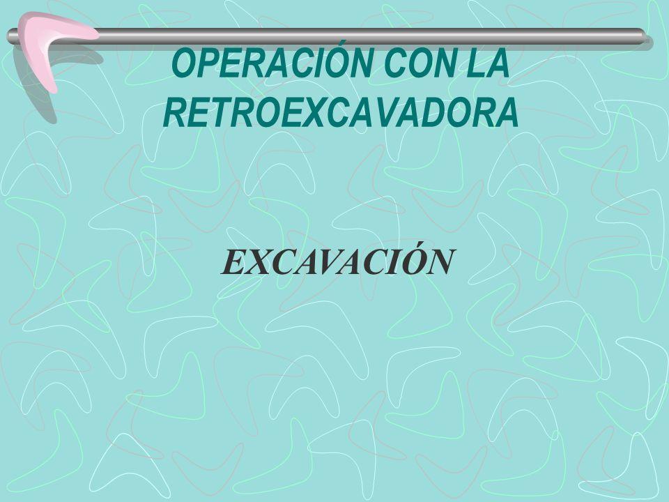 OPERACIÓN CON LA RETROEXCAVADORA