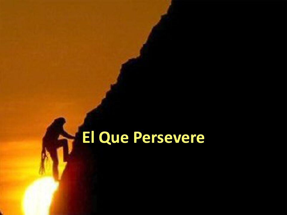 El Que Persevere