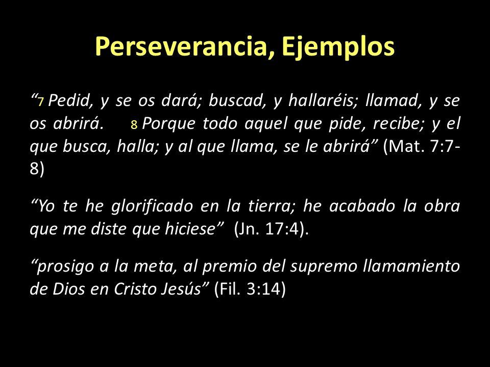 Perseverancia, Ejemplos