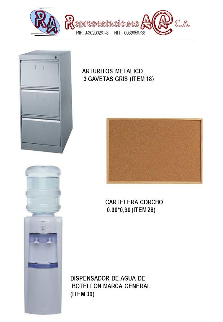 ARTURITOS METALICO 3 GAVETAS GRIS (ITEM 18) CARTELERA CORCHO. 0.60*0,90 (ITEM 28) DISPENSADOR DE AGUA DE.