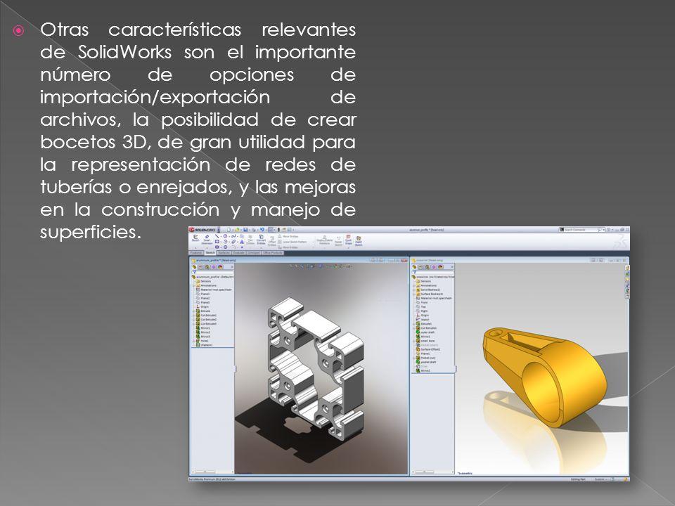 Otras características relevantes de SolidWorks son el importante número de opciones de importación/exportación de archivos, la posibilidad de crear bocetos 3D, de gran utilidad para la representación de redes de tuberías o enrejados, y las mejoras en la construcción y manejo de superficies.