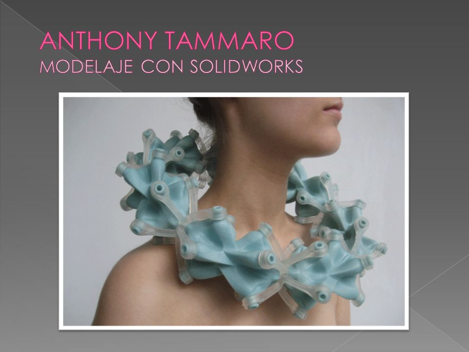 ANTHONY TAMMARO mODELAJE CON SOLidworks