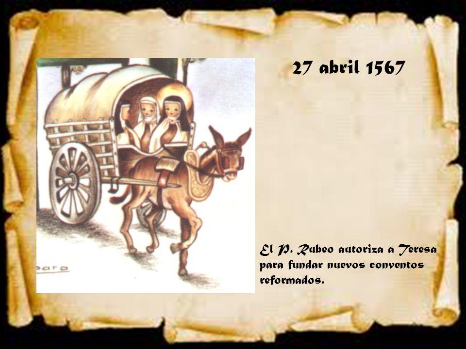 27 abril 1567 El P. Rubeo autoriza a Teresa