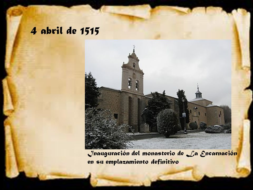 4 abril de 1515 Inauguración del monasterio de La Encarnación