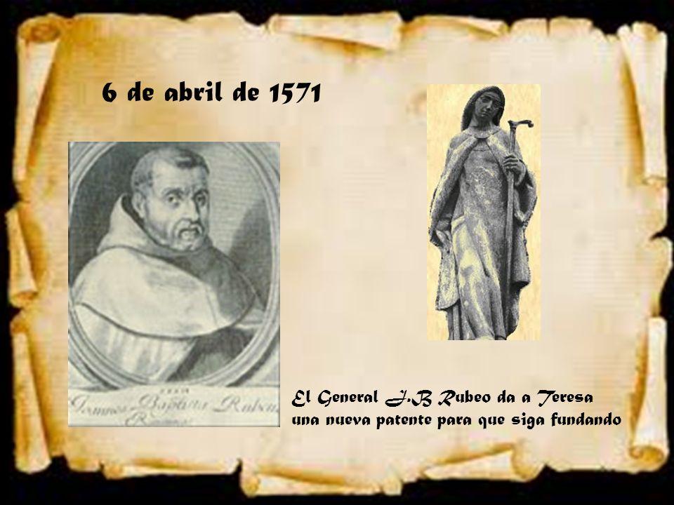 6 de abril de 1571 El General J.B Rubeo da a Teresa