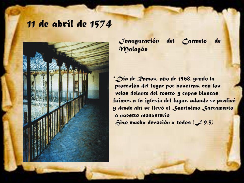 11 de abril de 1574 Inauguración del Carmelo de Malagón