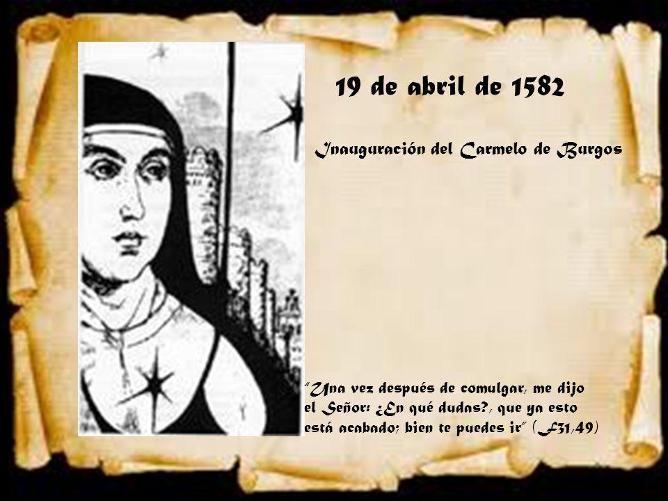19 de abril de 1582 Inauguración del Carmelo de Burgos