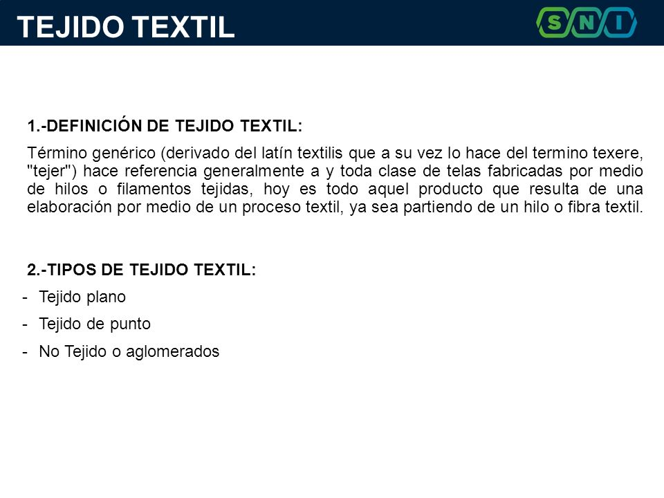 TEJIDO TEXTIL 1.-DEFINICIÓN DE TEJIDO TEXTIL: