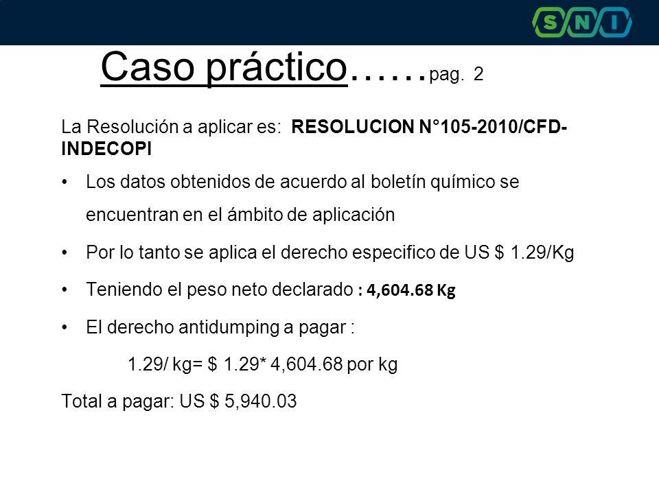 Caso práctico……pag. 2 La Resolución a aplicar es: RESOLUCION N°105-2010/CFD-INDECOPI.