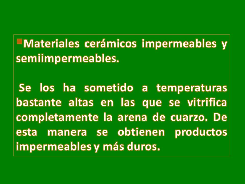 Materiales cerámicos impermeables y semiimpermeables.