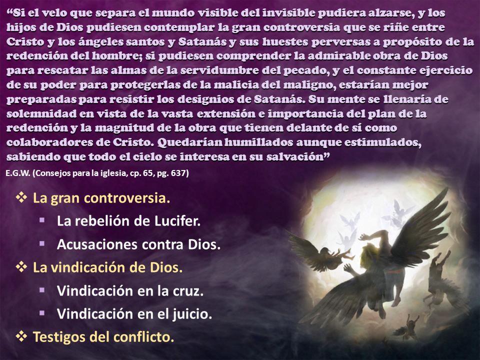 Acusaciones contra Dios. La vindicación de Dios.