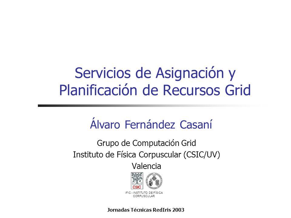 Servicios de Asignación y Planificación de Recursos Grid