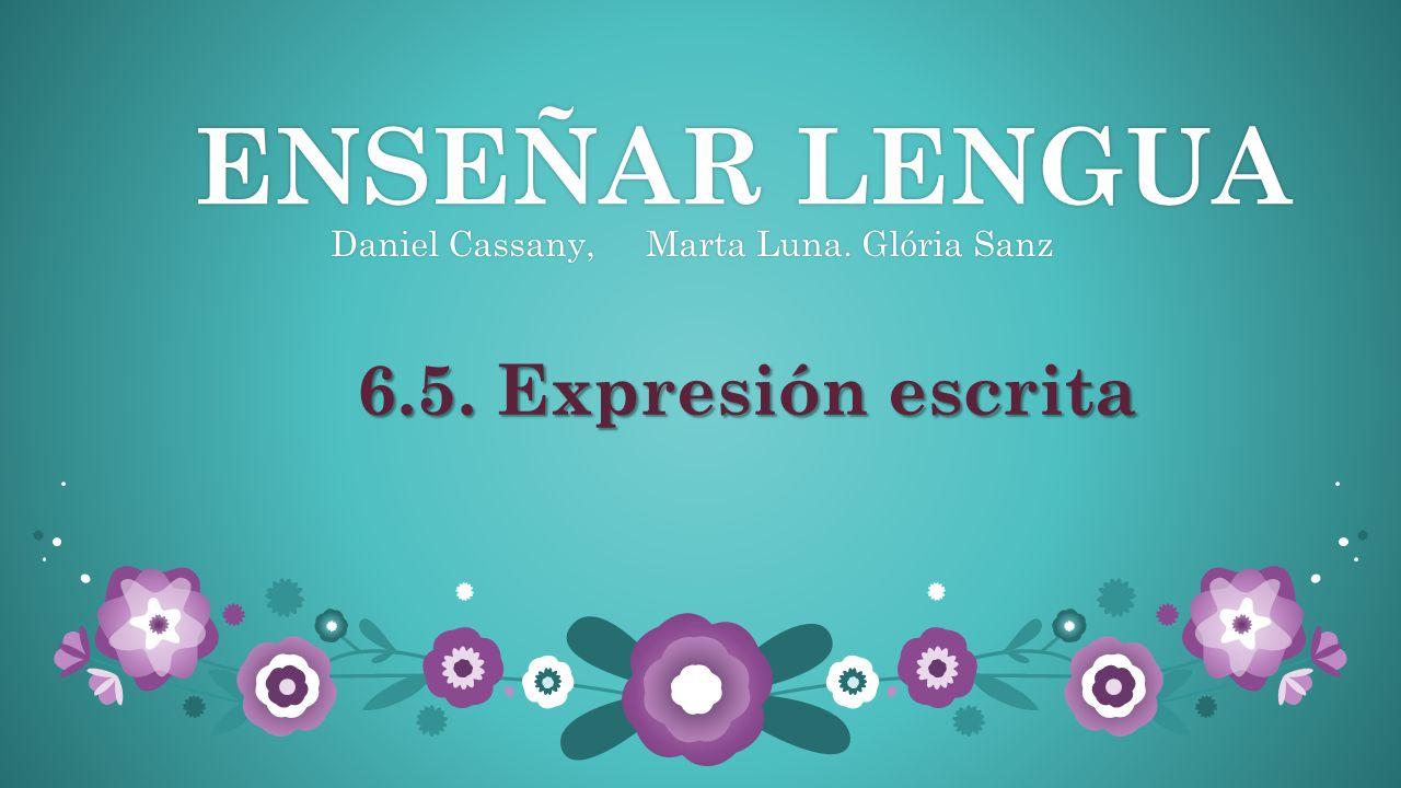 Daniel Cassany, Marta Luna. Glória Sanz