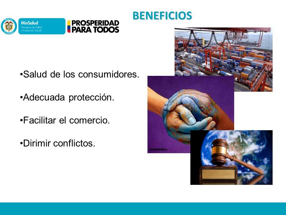 BENEFICIOS Salud de los consumidores. Adecuada protección.
