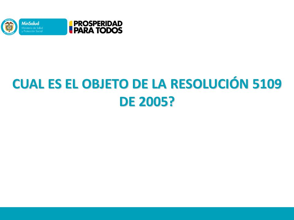 CUAL ES EL OBJETO DE LA RESOLUCIÓN 5109 DE 2005