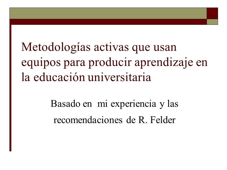 Basado en mi experiencia y las recomendaciones de R. Felder