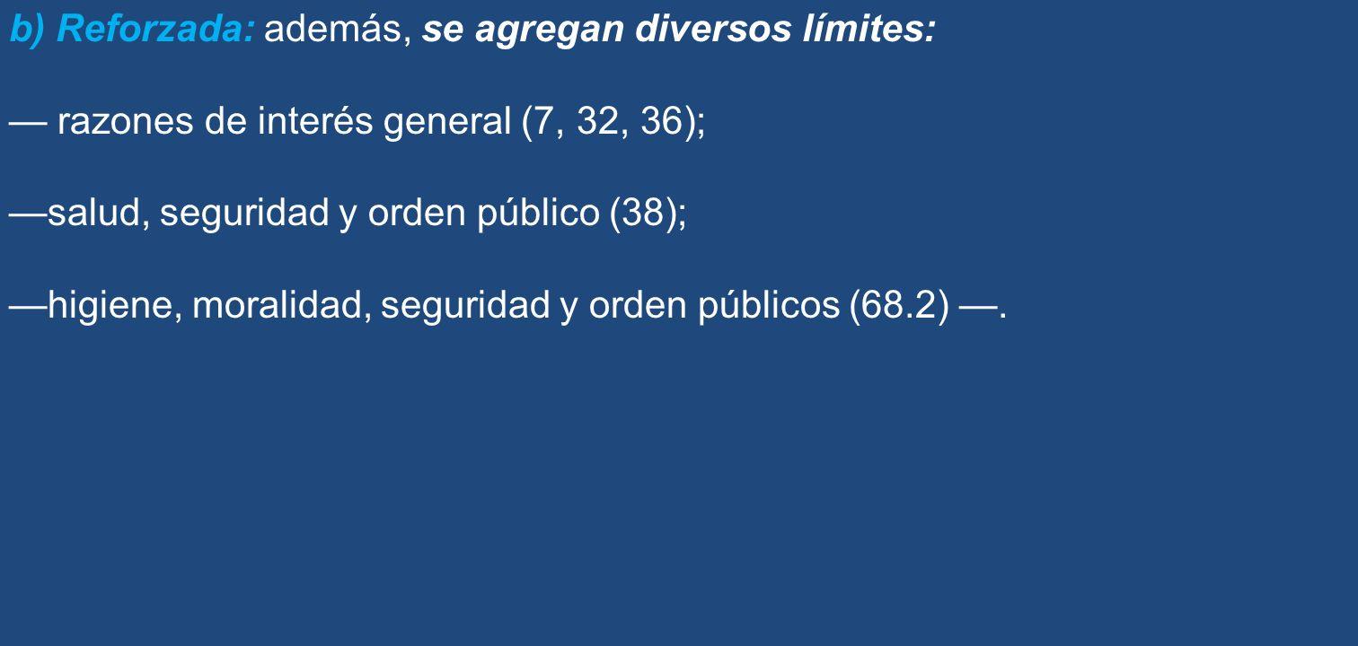 b) Reforzada: además, se agregan diversos límites: