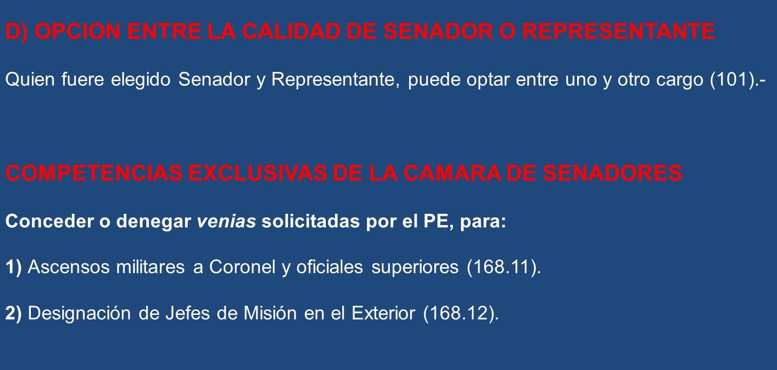 D) OPCION ENTRE LA CALIDAD DE SENADOR O REPRESENTANTE
