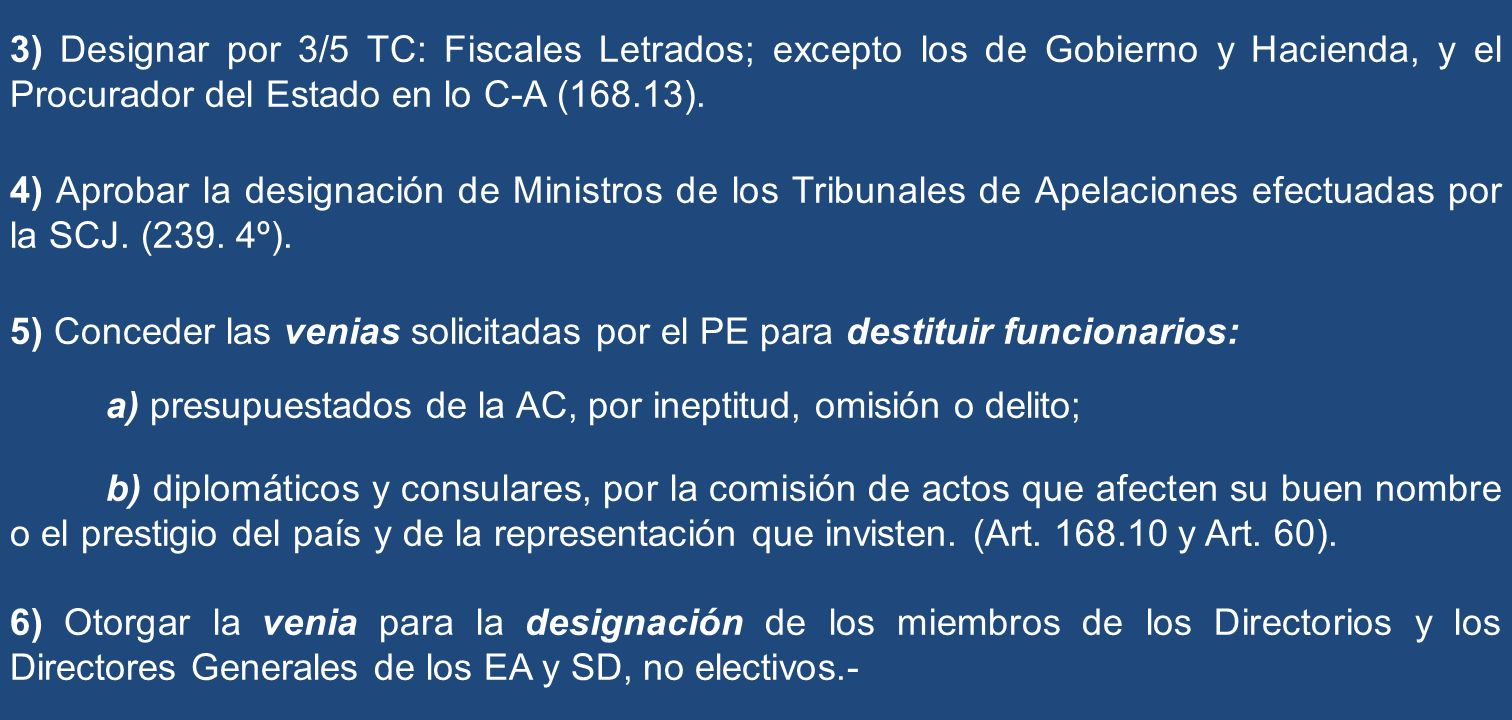 3) Designar por 3/5 TC: Fiscales Letrados; excepto los de Gobierno y Hacienda, y el Procurador del Estado en lo C-A (168.13).
