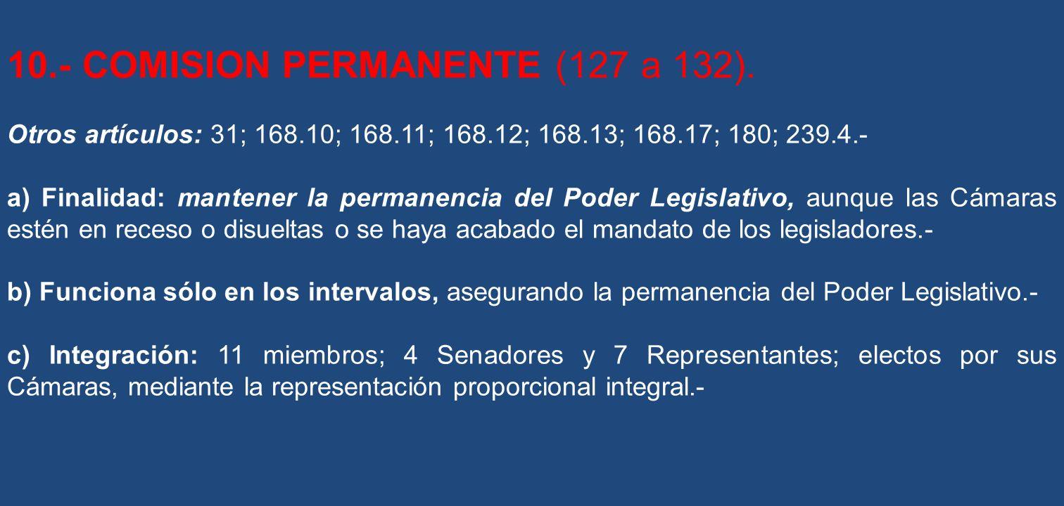 10.- COMISION PERMANENTE (127 a 132).