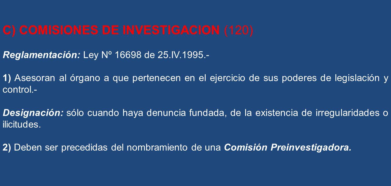 C) COMISIONES DE INVESTIGACION (120)