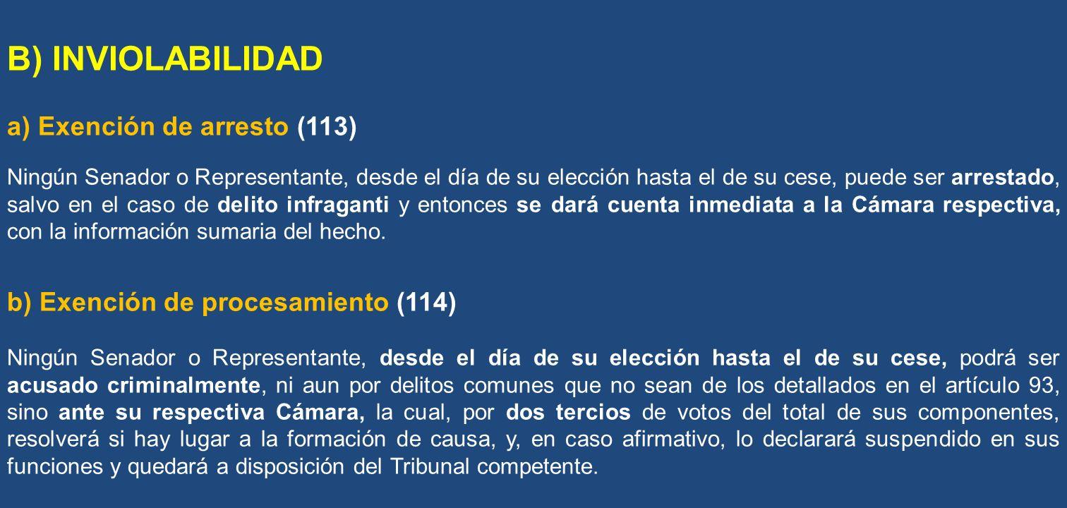 B) INVIOLABILIDAD a) Exención de arresto (113)