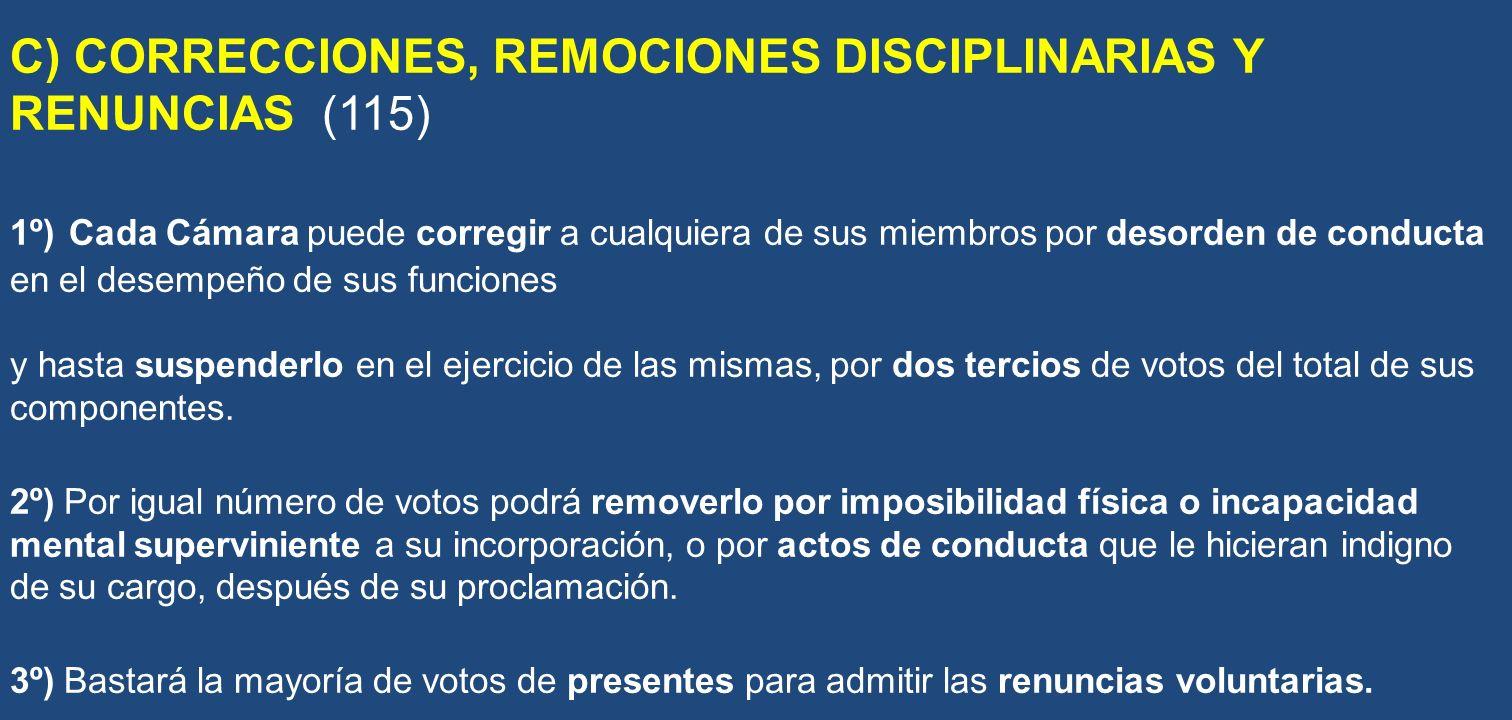 C) CORRECCIONES, REMOCIONES DISCIPLINARIAS Y RENUNCIAS (115)