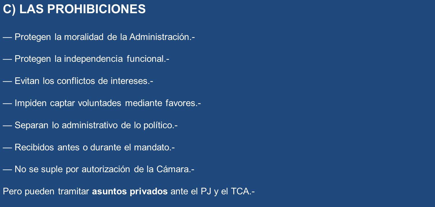 C) LAS PROHIBICIONES — Protegen la moralidad de la Administración.-