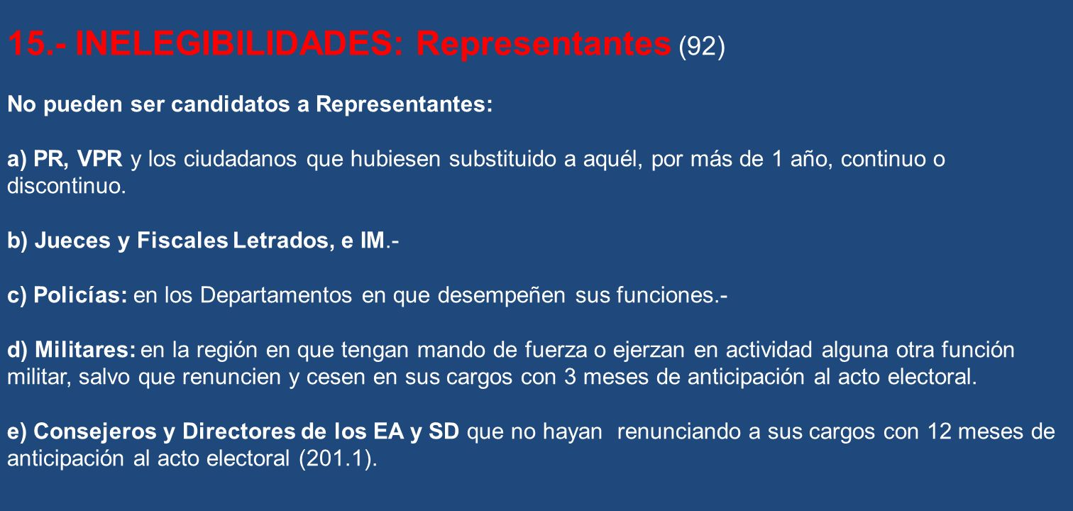15.- INELEGIBILIDADES: Representantes (92)