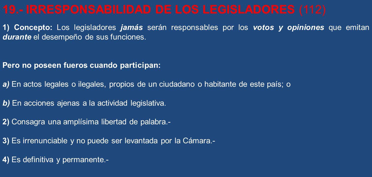 19.- IRRESPONSABILIDAD DE LOS LEGISLADORES (112)