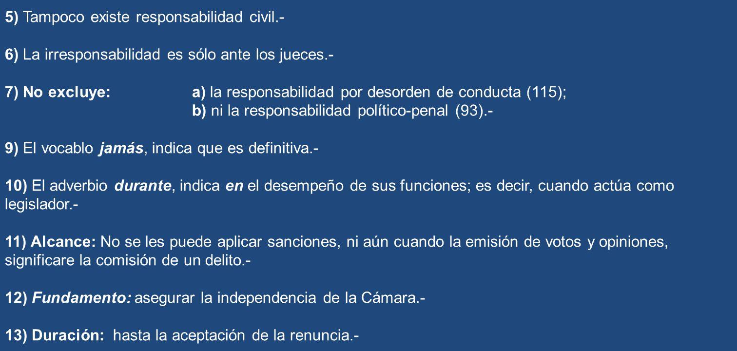 5) Tampoco existe responsabilidad civil.-