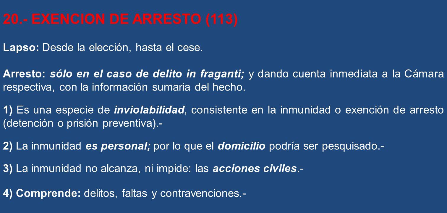 20.- EXENCION DE ARRESTO (113)