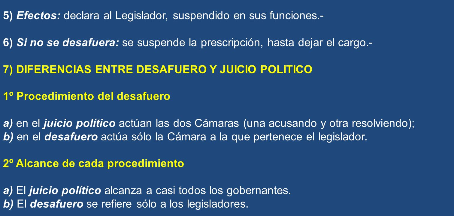 5) Efectos: declara al Legislador, suspendido en sus funciones.-
