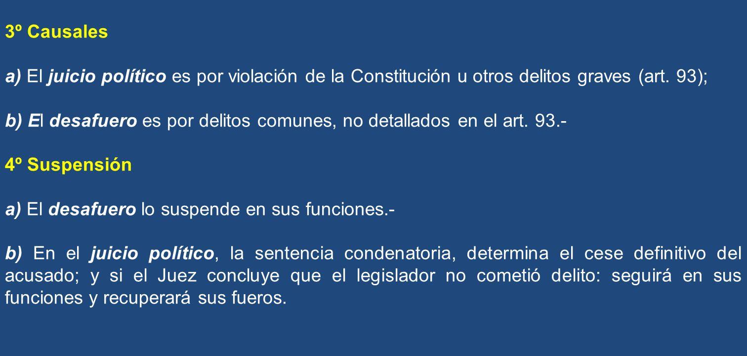 3º Causales a) El juicio político es por violación de la Constitución u otros delitos graves (art. 93);