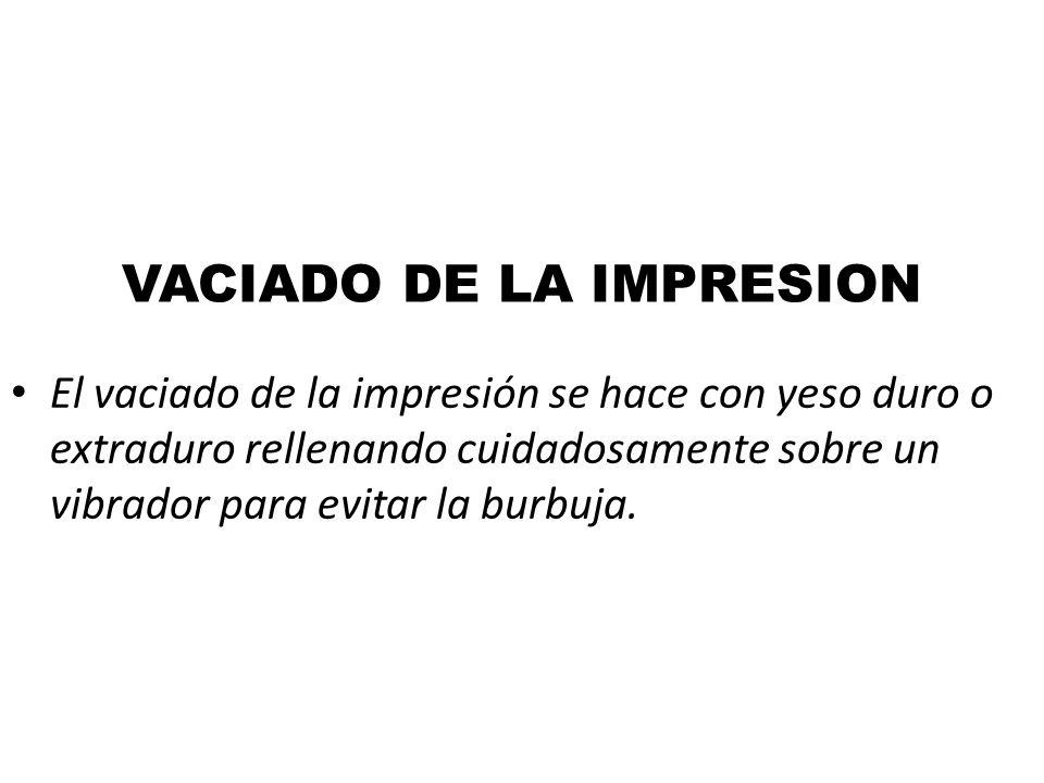 VACIADO DE LA IMPRESION